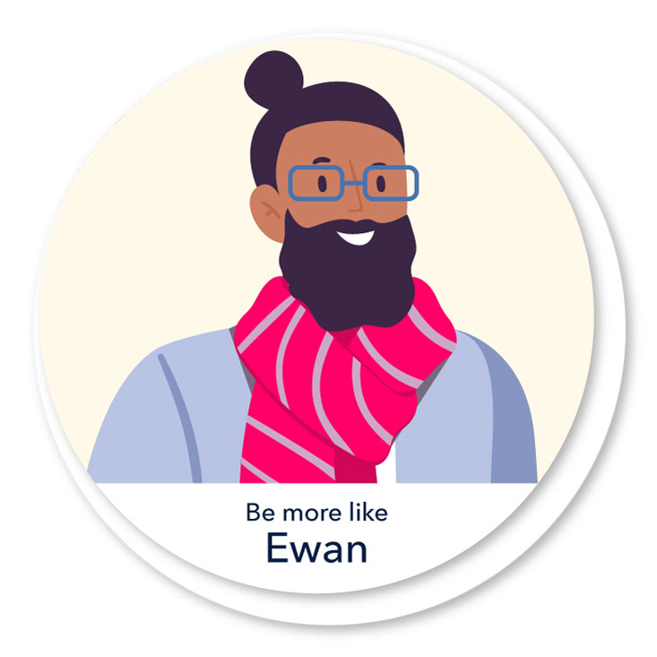 Be more like Ewan