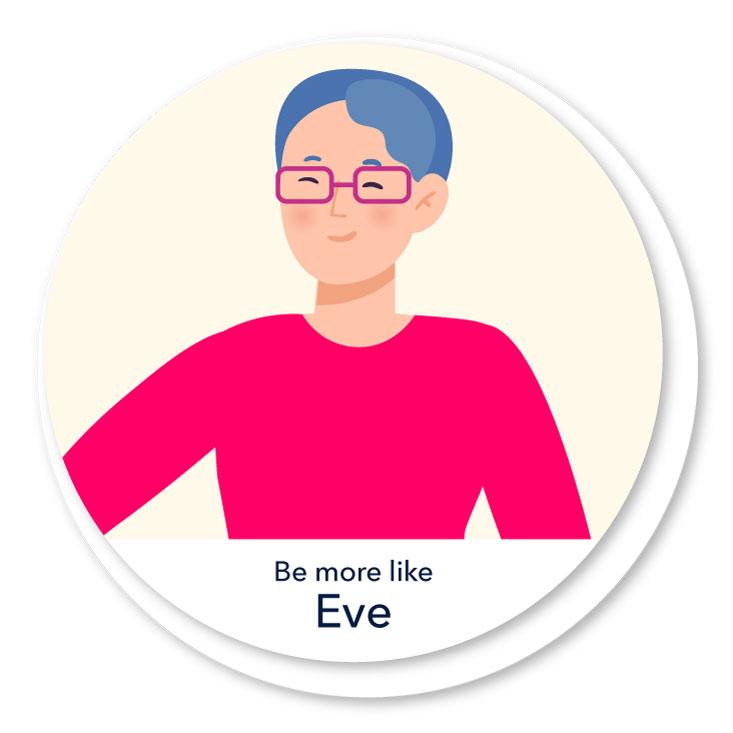 Be more like Eve